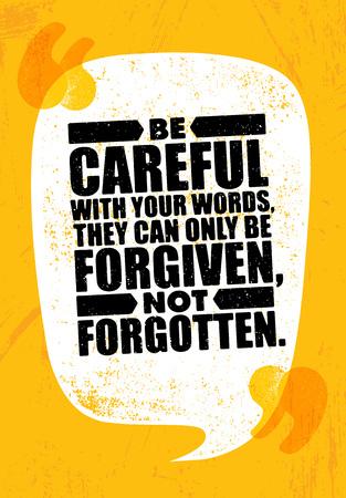 당신의 말로 조심해야만, 그들은 용서받을 수 있고 잊혀지지 않을 수 있습니다. 창의적인 동기 부여 견적 포스터