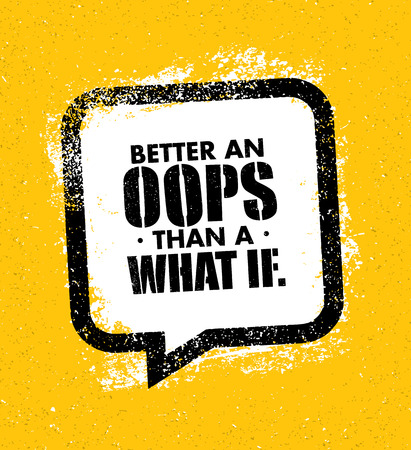 Better an Oops than a What if motivation quote vector illustration.