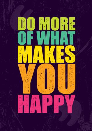 あなたを幸せにするものの多くを行います。感動創造的な動機の引用ポスター テンプレート。ベクトル文字体裁  イラスト・ベクター素材