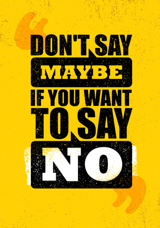 philosophic: Do not Say Maybe If You Want To Say No. Inspiring Creative Motivation Quote Poster Template. Vector Typography