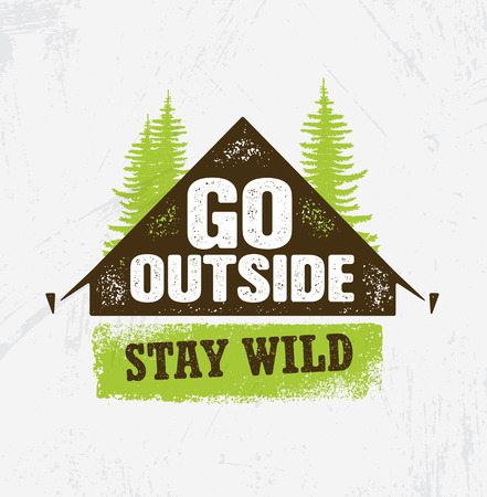 Go Outside. Stay Wild. Outdoor Camping Motivation Design Element Concept. Tent With Pine Trees Rough Illustration
