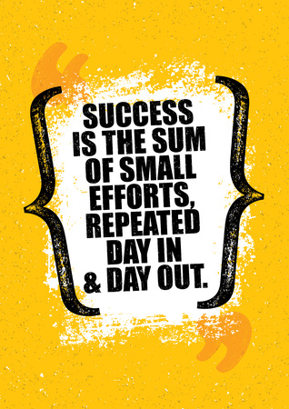 Success Is The Sum Of Small Efforts, Repeated Day In And Day Out. Inspiring Creative Motivation Quote Poster Template. Stock Vector - 80446526
