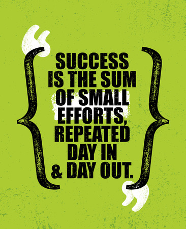 Success Is The Sum Of Small Efforts, Repeated Day In And Day Out. Inspiring Creative Motivation Quote Poster Template. 向量圖像