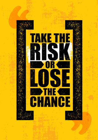 Take The Risk Or Lose The Chance. Inspiring Creative Motivation Quote Poster Template. Vector Typography Banner Design