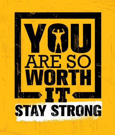 You Are So Worth It. Stay Strong. Gym Workout Motivation Quote Inspiring Concept Vettoriali