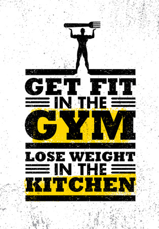 Get Fit In The Gym Lose Weight In The Kitchen. Sport Workout Nutrition Typography Poster Vector Illustration