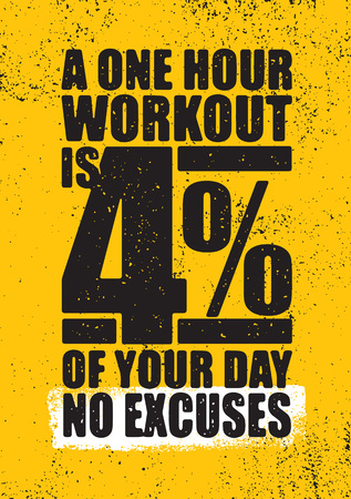 1 시간 운동은 하루 중 4 %입니다. 변명하지. 영감을주는 운동 및 피트니스 체육관 동기 부여 견적 일러스트