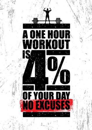 A One Hour Workout Is 4 Percent Of Your Day. No Excuses. Inspiring Workout and Fitness Gym Motivation Quote Illustration
