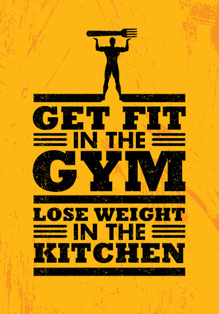 Get Fit In The Gym Lose Weight In The Kitchen. Sport Workout Nutrition Typography Poster Vector Illustration Concept