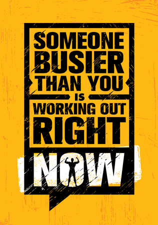 Iemand Busier dan u nu uitwerkt. Inspirerende Workout en Fitness Gym Motivation Quote Illustratie Teken