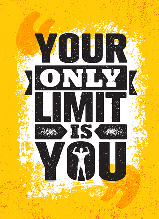 Your Only Limit Is You. Inspiring Creative Motivation Quote Poster Template. Vector Typography Banner Design Concept On Grunge Texture Rough Background