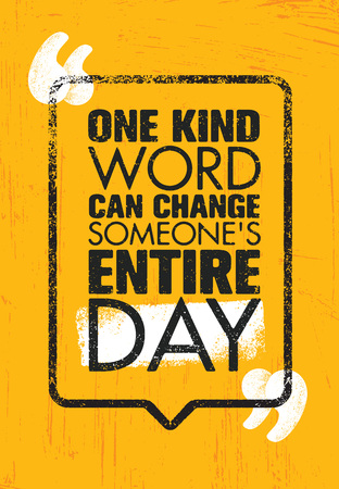 One Kind Word Can Change Someone s Entire Day, Inspiring Creative Motivation Quote Poster Template. Vector Typography Banner Design Concept On Grunge Texture Rough Background Illusztráció
