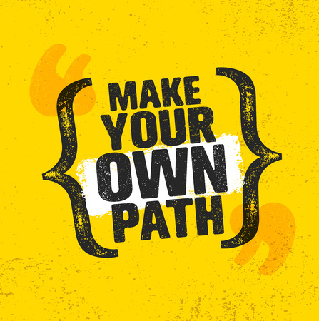 Make Your Own Path. Adventure Mountain Hike Creative Motivation Concept. Vector Outdoor Design