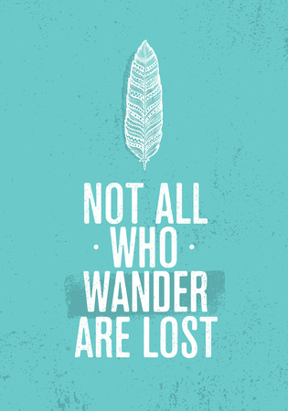 Not All Who Wander Are Lost. Summer Adventure Creative Motivation Concept. Tribal Feather Illustration Çizim