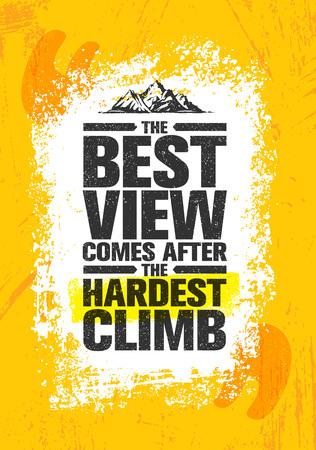 Het beste uitzicht komt na de moeilijkste beklimming. Adventure Mountain Hike Creatieve Motivatie Concept.