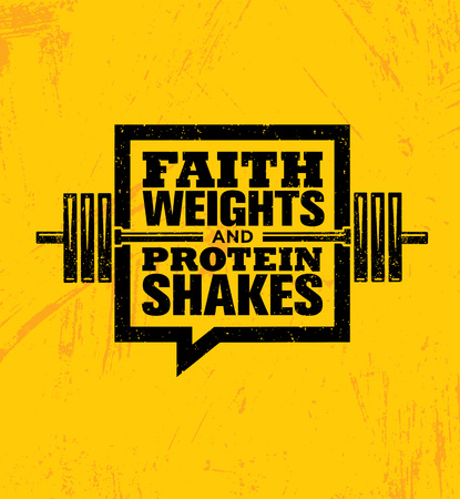 Faith Weights And Protein Shakes. Inspiring Workout and Fitness Gym Motivation Quote Illustration Sign. Creative Strong Sport Vector Rough Typography Grunge Wallpaper Poster Concept Ilustração