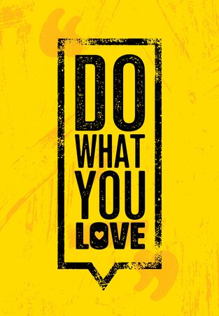 Quote typographic vector background. Do what you love, love what you do. Grunge style design template. 向量圖像