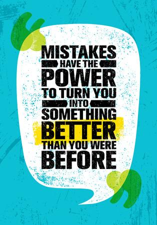 Fouten hebben de kracht om u iets beters te maken dan voorheen. Inspirerende creatieve motivatie citaat