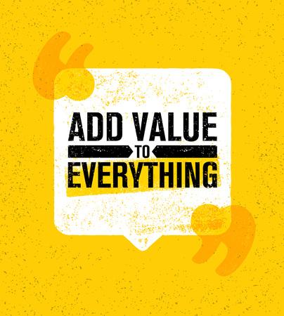 Dodaj wartość do wszystkiego. Inspirujący szablon plakatu z cytatem kreatywnej motywacji. Koncepcja projektowa transparent typografia wektor. Ilustracje wektorowe