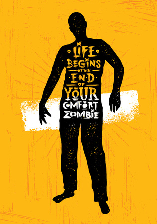 Life Begins In The End Of Your Comfort Zombie. Funny Inspiring Creative Motivation Quote Poster Template.
