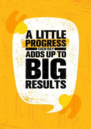 A Little Progress Each Day Adds Up To Big Results. Inspiring Creative Motivation Quote Poster Template.