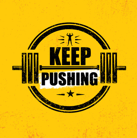 Keep Pushing. Inspiring Workout and Fitness Gym Motivation Quote Illustration Sign. Creative Strong Sport Vector.
