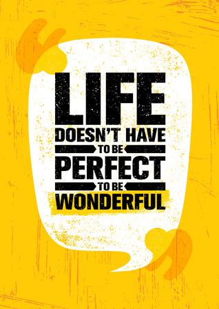 Het leven hoeft niet perfect te zijn om prachtig te zijn. Inspirerende creatieve motivatie citaat Poster sjabloon. Vector typografie.