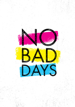 No Bad Days. Inspiring Creative Motivation Quote Poster Template. Vector Typography Banner Design Concept. Иллюстрация