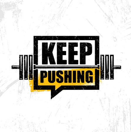 계속 밀고. 영감을 된 운동 및 피트 니스 체육관 동기 부여 그림 기호를 인용하십시오. 크리 에이 티브 강한 스포츠 벡터입니다.