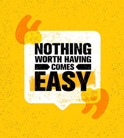 持つ価値がある何もは容易来ない。感動創造的な動機の引用ポスター テンプレート。ベクトルのタイポグラフィのバナーです。
