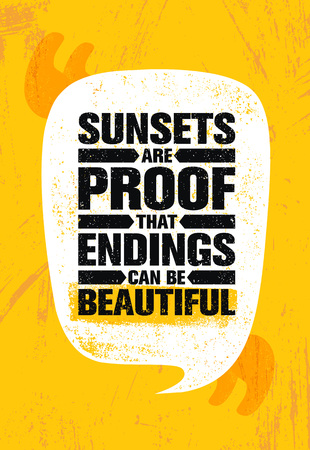 Sunsets Are Proof That Endings Can Be Beautiful. Inspiring Creative Motivation Quote Poster Template. Vector Typography.