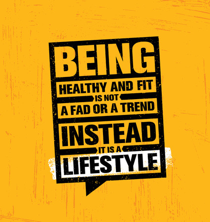 Being Healthy And Fit A Fad Or A Trend Instead It Is A Lifestyle Motivation Quote. Creative Vector Typography Sport.