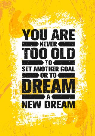 あなたは別の目標を設定するか、新しい夢を見るあまりにも古いことはありません。感動創造的な動機の引用ポスター テンプレート。  イラスト・ベクター素材