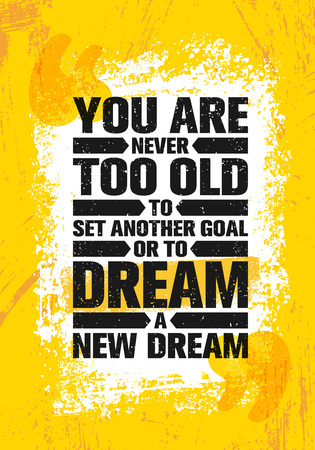 You Are Never Too Old To Set Another Goal Or To Dream A New Dream. Inspiring Creative Motivation Quote Poster Template.