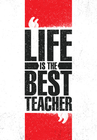 Life Is The Best Teacher. Inspiring Creative Motivation Quote Poster Template. Vector Typography Banner Design Concept