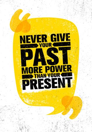 너의 과거력을 너의 현재보다 줘서는 안된다. 영감을주는 창조적 동기 부여 포스터 템플릿을 인용하십시오.