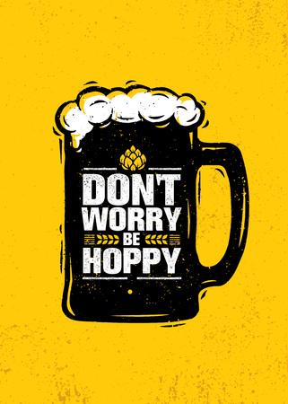Maak je geen zorgen Hoppy zijn. Grappige inspirerende motivatie ambachtelijke bierbrouwerij Artisan creatieve Vector teken Concept. Ruwe handgemaakte alcoholbanner. Menu-pagina Ontwerpelement.