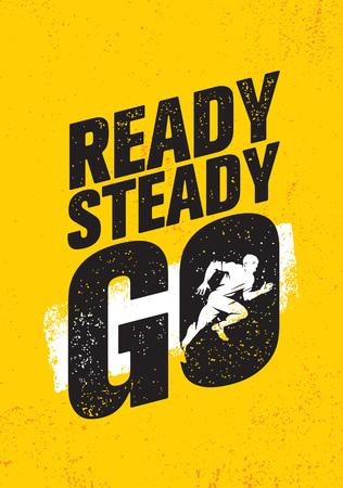 Ready steady go. Inspiring workout and fitness gym motivation quote illustration sign.