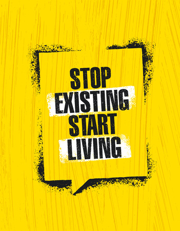 Stop existing start living. Inspiring creative motivation quote poster template. Vector typography banner design concept.