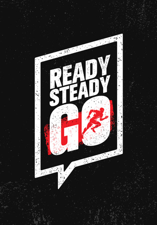 Ready steady go. Inspiring workout and fitness gym motivation quote illustration sign. Stock Vector - 89943657