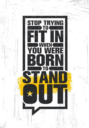 目立つようにあなたが生まれたときに合わせてしようとして停止します。創造的な動機の引用ポスター テンプレートを鼓舞します。