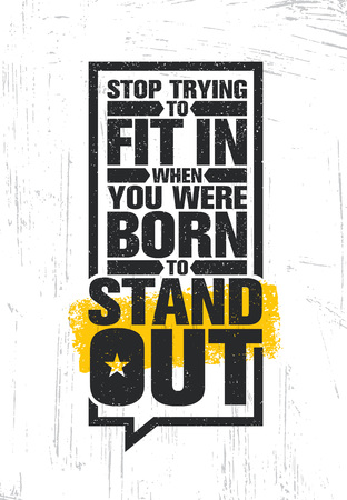Stop trying to fit in when you were born to stand out. Inspiring creative motivation quote poster template. Çizim