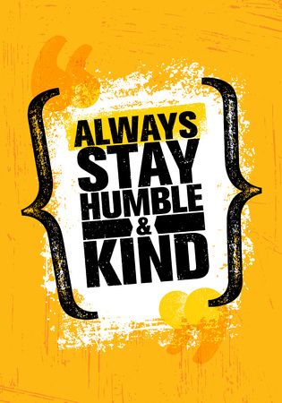 Always Stay Humble And Kind. Inspiring Creative Motivation Quote Poster Template. Vector Typography Banner Çizim