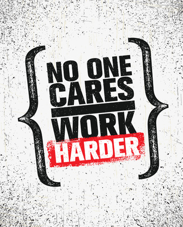 No One Cares. Work Harder. Inspiring Creative Motivation Quote Poster Template.