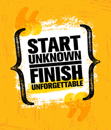 Start Unknown Finish Unforgettable, Inspiring Creative Motivation Quote Poster Template vector illustration Çizim