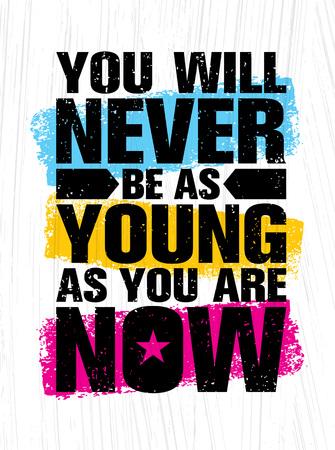 Je zult nooit zo jong zijn als je nu bent. Inspirerende creatieve motivatie offerte Poster sjabloon. Vector typografie banner