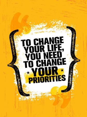 人生を変えるには、優先順位を変える必要があります。インスピレーションクリエイティブモチベーション引用ポスターテンプレート