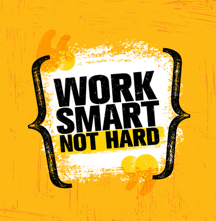 Work Smart Not Hard. Inspiring Creative Motivation Quote Poster Template. Vector Typography Banner Design Concept On Grunge Texture Rough Background Çizim