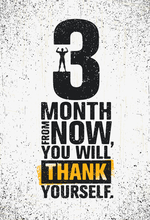 3 Month From Now, You Will Thank Yourself. Workout and Fitness Gym Design Element Concept.