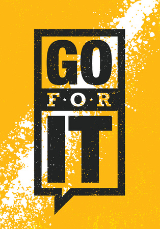 Go For It. Inspiring Creative Motivation Quote Card. Vector Typography Banner Design Concept On Grunge Texture